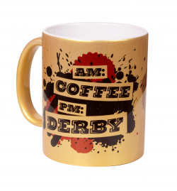 "Tasse ""AM: Coffee PM: Derby"""